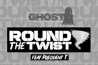 """Ghost ft Prez T - """"Round The Twist""""   @Ghostmus1c"""