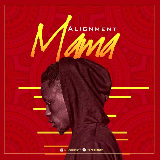 Alignment - Mama (Prod. By Samzi Bumerey)