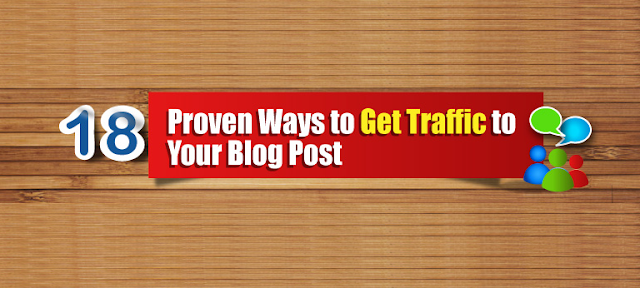 18 Proven Ways To Get Traffic To Your Blog Post #Infographic