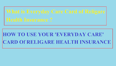 What is Everyday Care Card of Religare Health Insurance, and How to use your Everyday Care Card