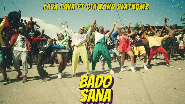 VIDEO | Lava Lava ft. Diamond Platnumz - Bado Sana | Download
