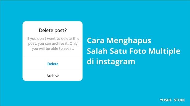 Cara Mudah Menghapus Salah Satu Foto Multiple di Instagram Tanpa Aplikasi 2020