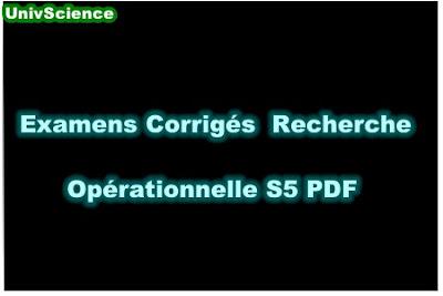 Examens Corrigés Recherche Opérationnelle S5 PDF.