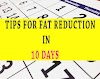 10 Days Fat Reduction Tips