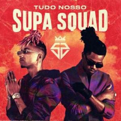 Supa Squad - Tudo Nosso (Álbum) [Download]