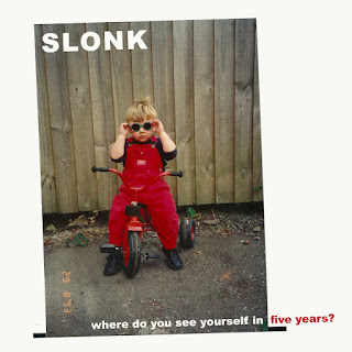 SLONK - Where Do You See Yourself In Five Years?