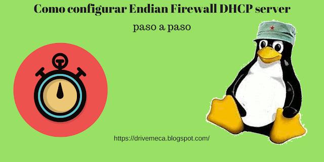Configurando Endian Firewall DHCP server
