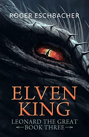 Elvenking: Leonard the Great, Book 3
