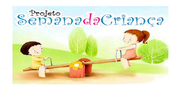 Projeto Semana da Criança para MATERNAL