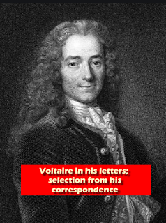 Voltaire in his letters;