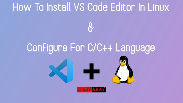 how to install VS code editor in Linux