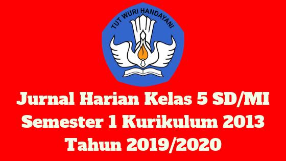 Jurnal Harian Kelas 5 SD/MI Semester 1 Kurikulum 2013 Tahun 2019/2020 - Homesdku