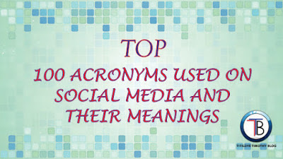 See Top 100 Acronyms Used On Social Media With Their Meanings