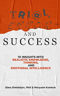 Trial, Error, and Success: 10 Insights into Realistic Knowledge, Thinking, and Emotional Intelligence science based guidance for business people book