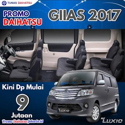 Promo Daihatsu GIIAS GAIKINDO 2017 - Paket Kredit Luxio Dp 9 Jutaan Jakarta Timur