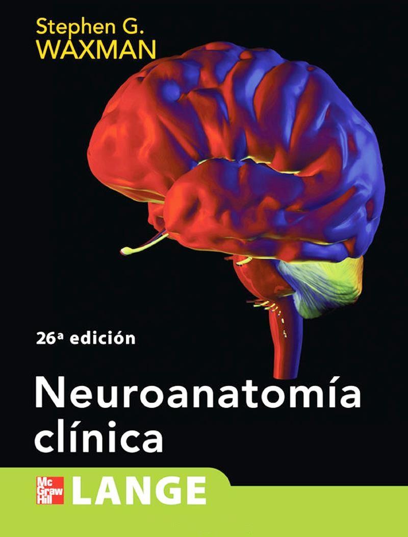 Neuroanatomía Clínica, 26va Edición – Stephen G. Waxman