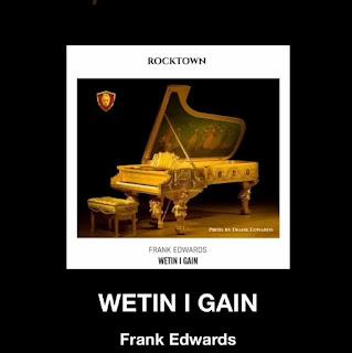 Music : Frank Edwards – Wetin I Gain   9jagospelblog
