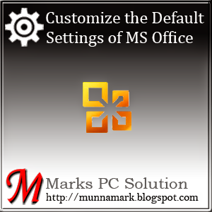 How to Change the Default Settings in MS Office?