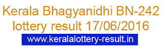 Kerala lottery result, Bhagyanidhi Lottery result, Bhagyanidhi BN-242 lottery result, Today's Bhagyanidhi Lottery result,17/6/2016 Bhagyanidhi Lottery result, Bhagyanidhi BN 242 lottery result, Kerala Bhagyanidhi BN-242 lottery result, Kerala Lottery result BN242, today Bhagyanidhi lottery result 17-6-2016, Bhagyanidhi BN-242 result online, June 17 lottery result 2016