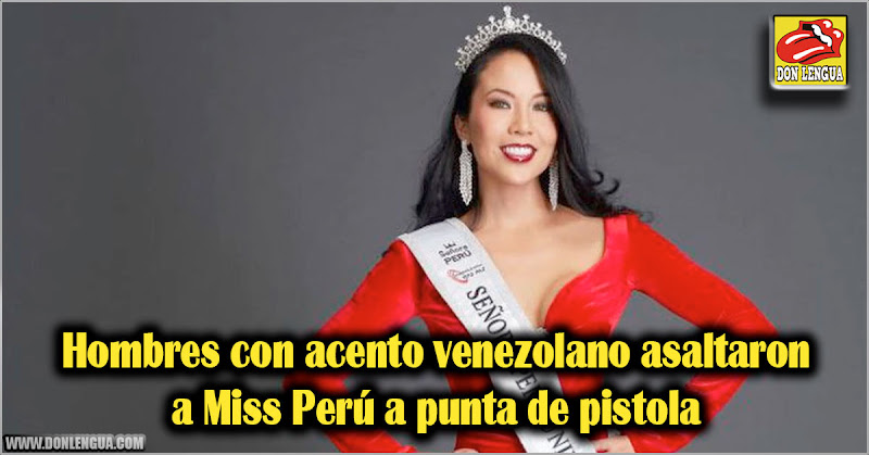 Hombres con acento venezolano asaltaron a Miss Perú a punta de pistola