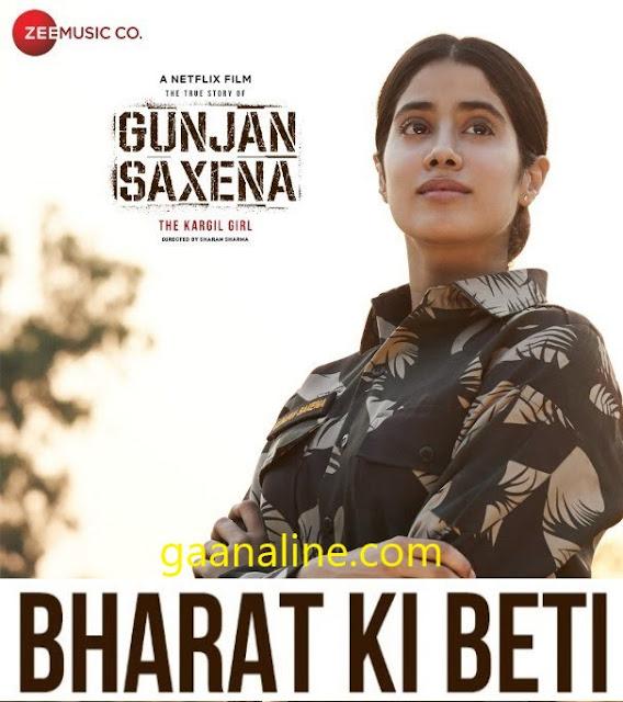 भारत की बेटी Bharat Ki Beti Hindi Lyrics-Arijit Singh   Gunjan Saxena.