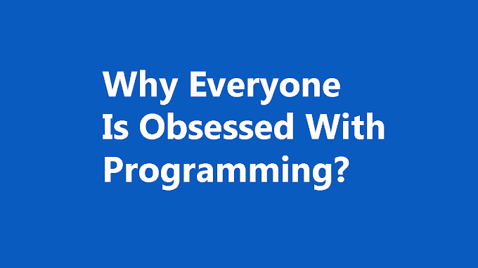 Why Everyone is Obsessed With Programming? Are You Obsessed With Programming?