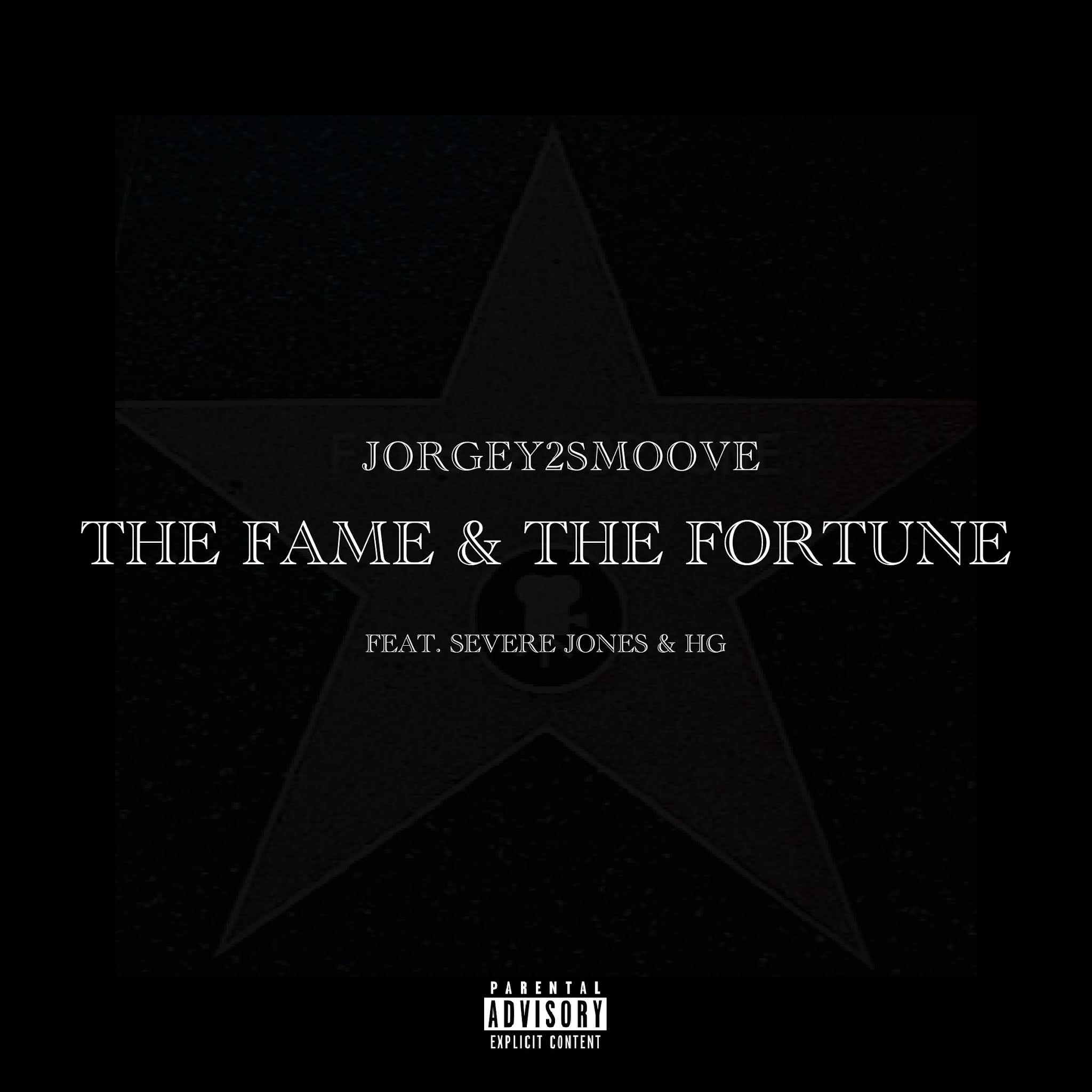 Jorgey2smoove The Fame & The Fortune Featuring Severe Jones & HG
