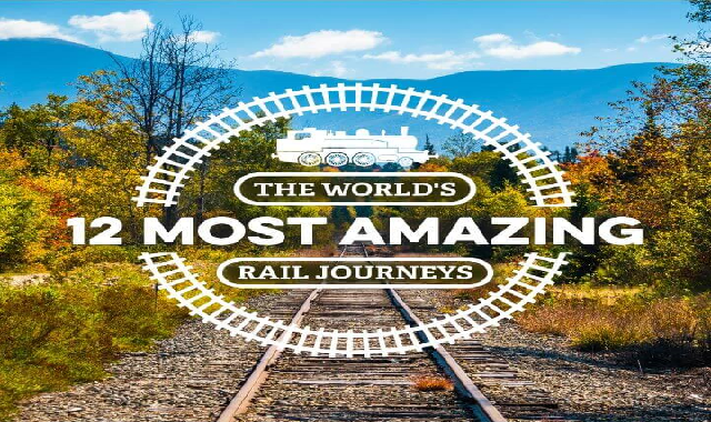 The World's 12 Most Amazing Rail Journeys #infographic