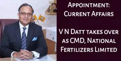 V N Datt takes over as CMD, National Fertilizers Limited (NFL): Key Highlights