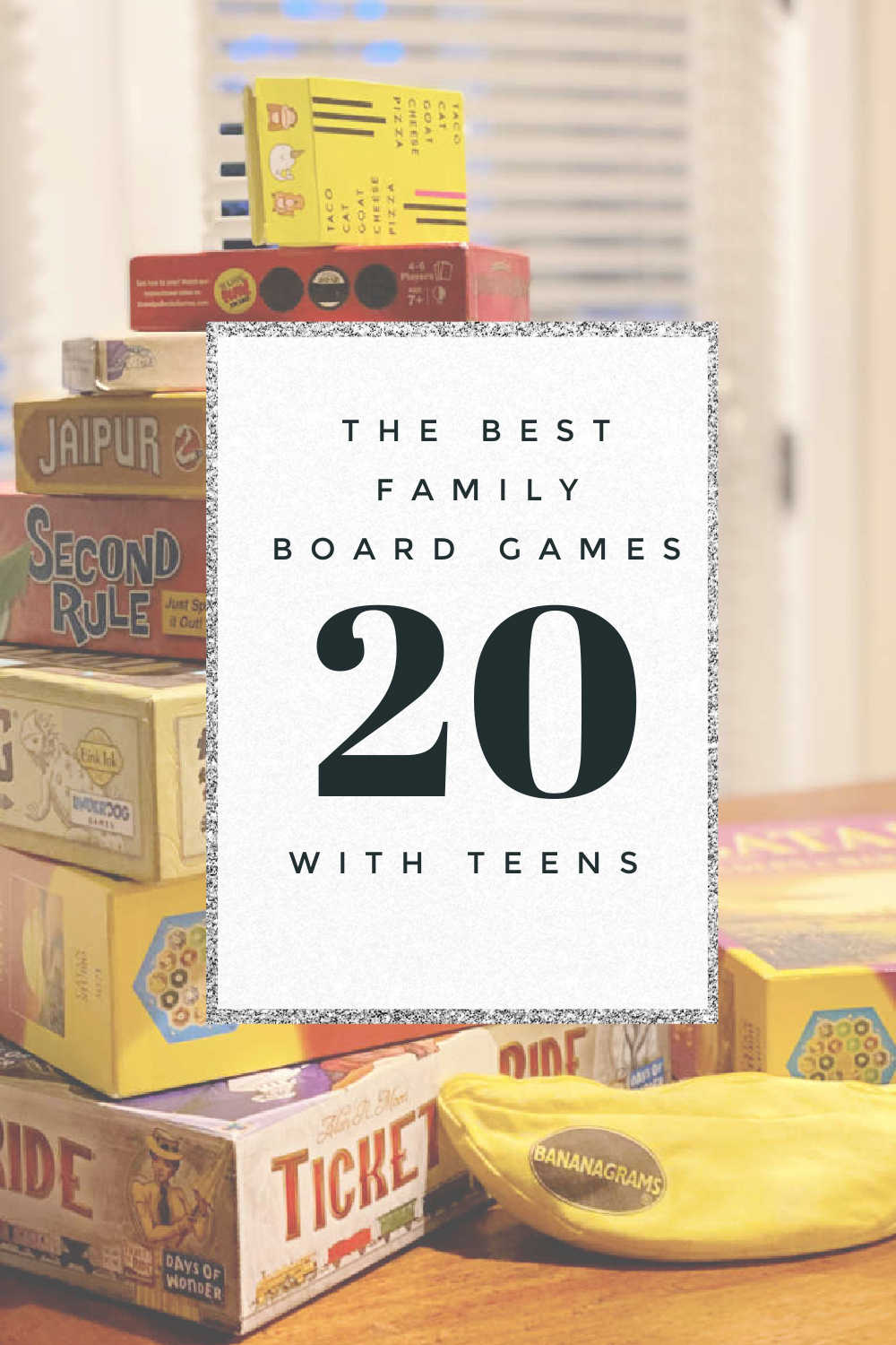 20 OF THE BEST FAMILY BOARD GAMES WITH TTEENS