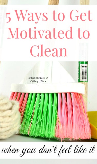 Ways to Get Motivated to Clean