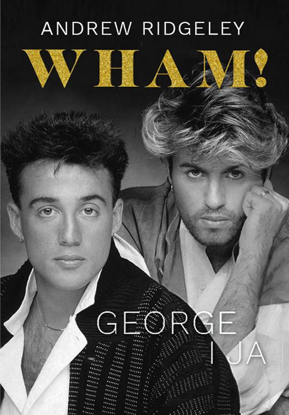 Wham! George i ja Andrew Ridgeley