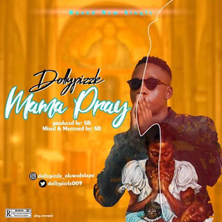 [Music] DollyPizzle_ Mama Pray