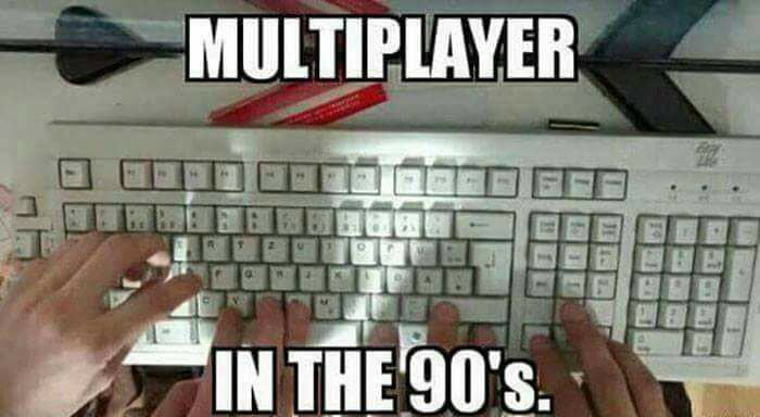 multiplayer in the 90s
