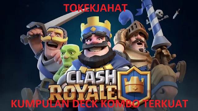 Guide Deck Clash Royale Terkuat dan Terbaik