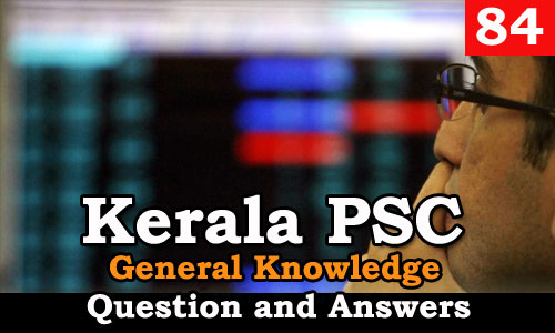 Kerala PSC General Knowledge Question and Answers - 84