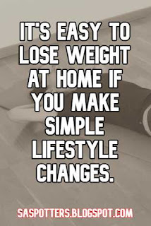 It's easy to lose weight at home if you make simple lifestyle changes.