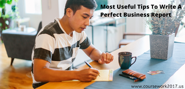 Most Useful Tips To Write A Perfect Business Report