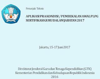 Juknis Pelaksanaan Pra Kondisi PLPG 2017