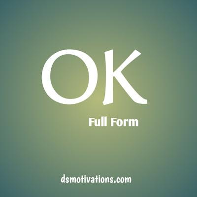 Ok Ka Full Form Kya hai Hindi (Ok full form Hindi)