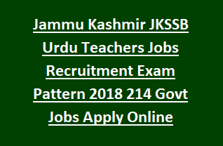 Jammu Kashmir JKSSB Urdu Teachers Jobs Recruitment Exam Pattern 2018 214 Govt Jobs Notification Apply Online Last Date 21-01-2018