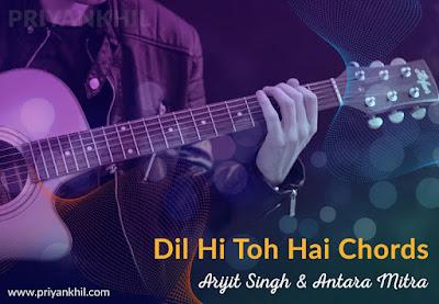 Dil Hi Toh Hai Chords
