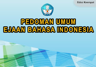 Pedoman Umum Ejaan Bahasa Indonesia (PUEBI) Terbaru 2017