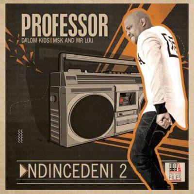Baixar Musica: Professor - Ndincedeni 2 (feat. Dalom Kids, MSK & Mr