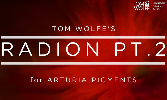 Tom Wolfe's Radion 2 for Arturia Pigments