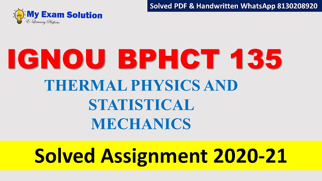 BPHCT 135 THERMAL PHYSICS AND STATISTICAL MECHANICS  Solved Assignment 2020-21