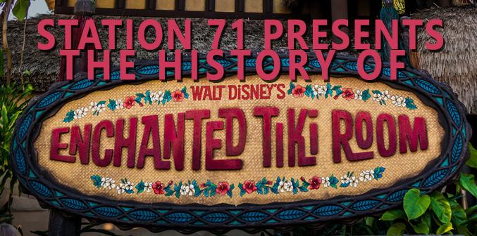 History Of: The Tiki Tiki Tiki Tiki Tiki Room!