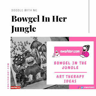 doodle with me bowgel in her jungle