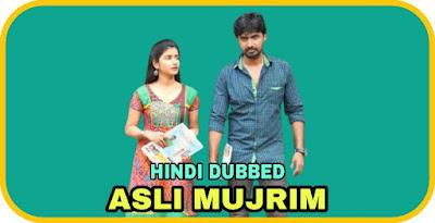 Asli Mujrim Hindi Dubbed Movie