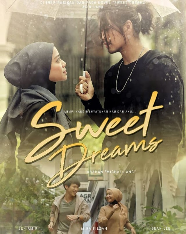 FAVORITE DRAMA | SWEET DREAMS LAKONAN MIRA FILZAH DAN BEN AMIR